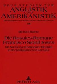 Die Rosales-Romane Francisco Sionil Joses: Die Suche Nach Nationaler Identitaet in Der Philippinischen Literatur