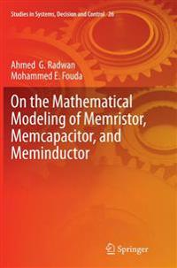 On the Mathematical Modeling of Memristor, Memcapacitor, and Meminductor