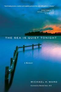 The Sea Is Quiet Tonight: A Memoir