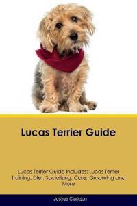 Lucas Terrier Guide Lucas Terrier Guide Includes