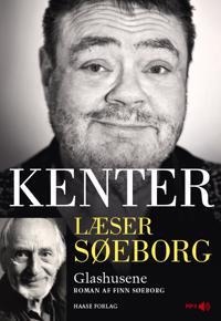 Kenter læser Søeborg: Glashusene