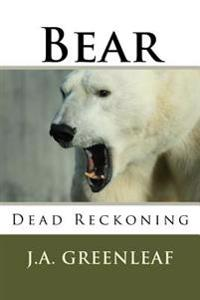 Bear: Dead Reckoning