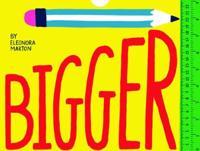 Bigger: A Fold-Out Book of Measuring Fun