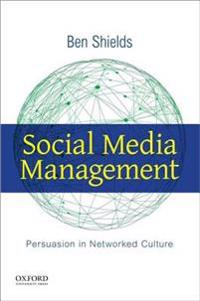 Social Media Management: Persuasion in Networked Culture