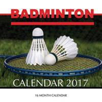 Badminton Calendar 2017: 16 Month Calendar