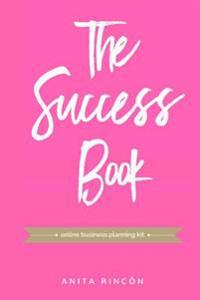 The Success Book: Online Business Planning Kit