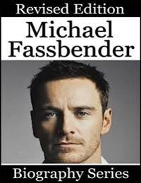 Michael Fassbender - Biography Series