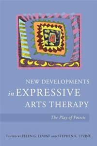 New Developments in Expressive Arts Therapy