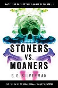 Stoners vs. Moaners