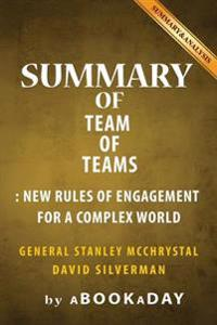 Summary of Team of Teams: New Rules of Engagement for a Complex World by General Stanley McChrystal - Summary & Analysis