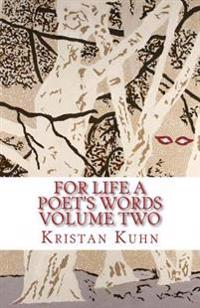 For Life a Poet's Words Volume Two: An Anthology of Inspirational Poetry and Nature Photography