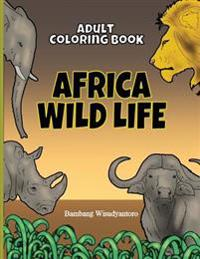 Adult Coloring Book Africa Wild Life: Adult Coloring Book