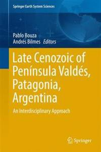 Late Cenozoic of Península Valdés, Patagonia, Argentina