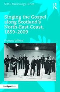 Singing the Gospel Along Scotland's North-east Coast, 1859–2009