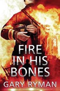 Fire in His Bones