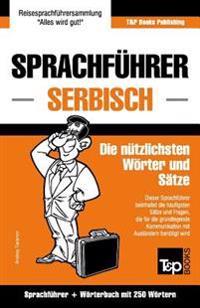 Sprachführer Deutsch-Serbisch Und Mini-Wörterbuch Mit 250 Wörtern