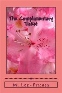 The Complimentary Ticket