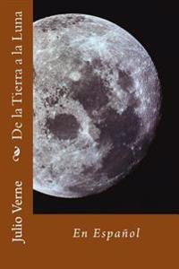 de La Tierra a la Luna: En Espanol