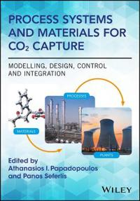 Process Systems and Materials for Co2 Capture: Modelling, Design, Control and Integration