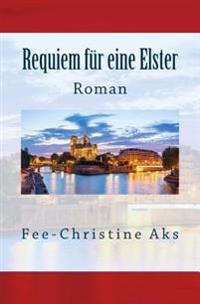 Requiem Fur Eine Elster: Roman