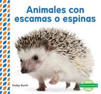 Animales Con Escamas O Espinas (Scaly & Spiky Animals )