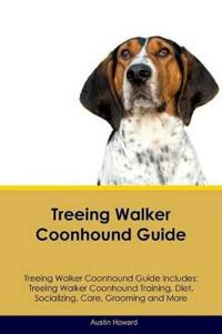Treeing Walker Coonhound Guide Treeing Walker Coonhound Guide Includes