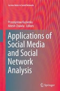 Applications of Social Media and Social Network Analysis