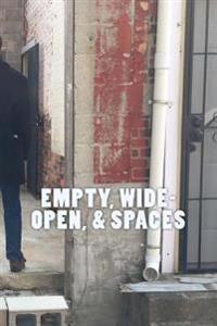 Empty, Wide-Open, & Spaces