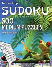 Famous Frog Sudoku 500 Medium Puzzles with Solutions: A Beach Bum Series 2 Book