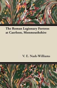 Roman Legionary Fortress at Caerleon, Monmouthshire