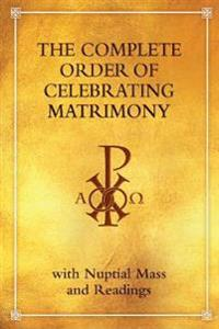 The Complete Order of Celebrating Matrimony