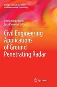 Civil Engineering Applications of Ground Penetrating Radar