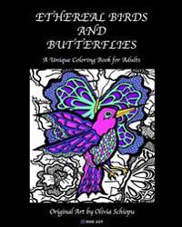 Ethereal Birds and Butterflies: A Unique Coloring Book for Adults
