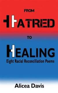 From Hatred to Healing: Eight Racial Reconciliation Poems
