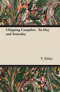 Chipping Campden - To-Day and Yesterday