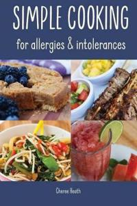 Simple Cooking for Allergies and Intolerances