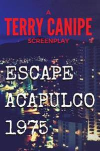 Escape Acapulco 1975