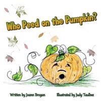 Who Peed on the Pumpkin?
