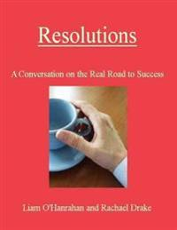 Resolutions - A Conversation on the Real Road to Success