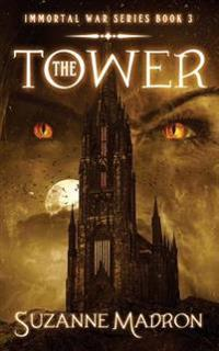 The Tower: Immortal War Series Book 3