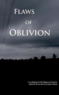 Flaws of Oblivion: An Anthology for the Hippocrene Society
