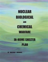 Nuclear, Biological and Chemical Warfare In-Home Shelter Plan