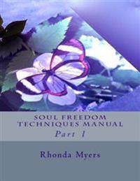 Soul Freedom Techniques Manual: Part 1