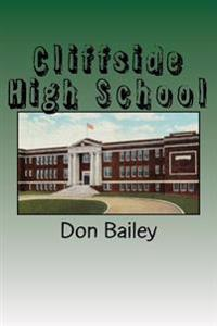 Cliffside High School: A Short History of a Small School