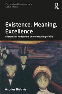 Existence, Meaning, Excellence