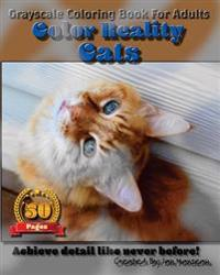 Cats - Color Reality: Grayscale Coloring Book for Adults