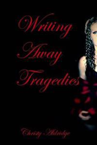 Writing Away Tragedies