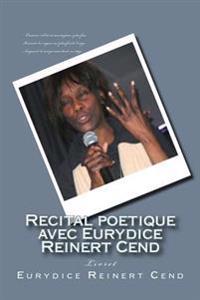 Recital Poetique Avec Eurydice Reinert Cend: Livret