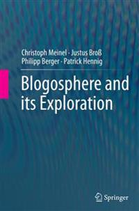 Blogosphere and its Exploration