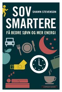 Sov smartere; få bedre søvn og mer energi - Shawn Stevenson   Inprintwriters.org